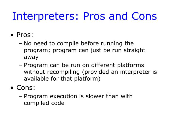 Interpreters: Pros and Cons