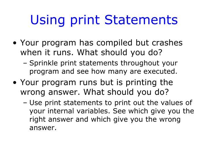 Using print Statements