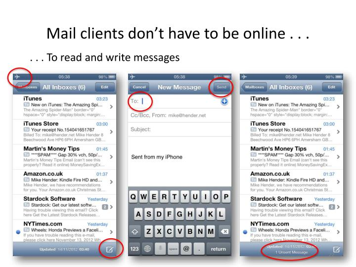 Mail clients don't have to be online . . .