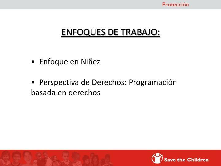 ENFOQUES DE TRABAJO: