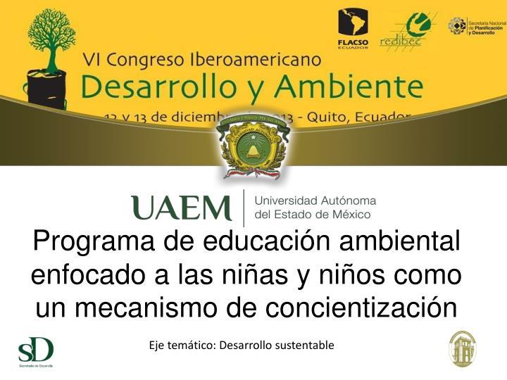 Programa de educación ambiental enfocado a las niñas y niños como un mecanismo de concientización