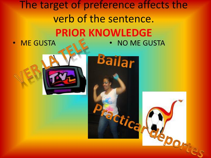 The target of preference affects the verb of the sentence prior knowledge