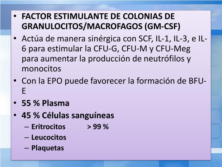 FACTOR ESTIMULANTE DE COLONIAS DE GRANULOCITOS/MACROFAGOS (GM-CSF)