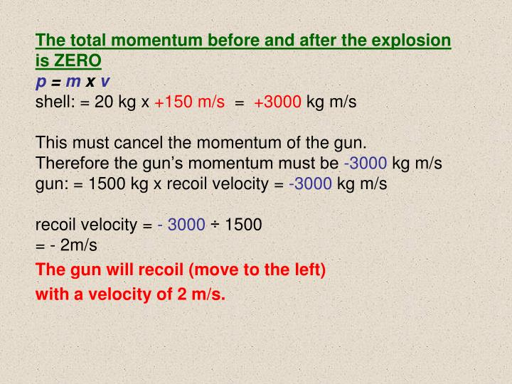 The total momentum before and after the explosion