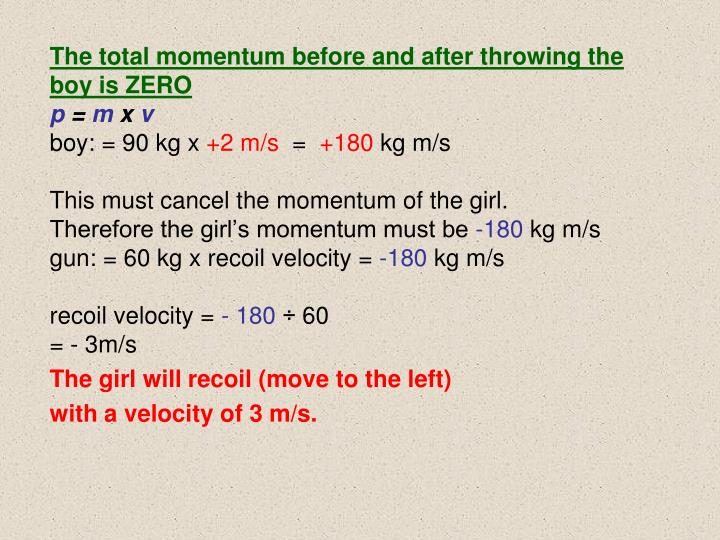 The total momentum before and after throwing the boy is ZERO