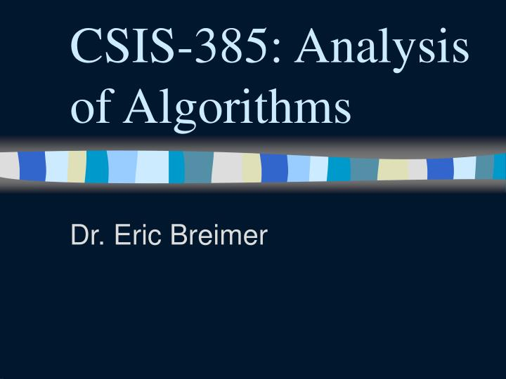 Csis 385 analysis of algorithms