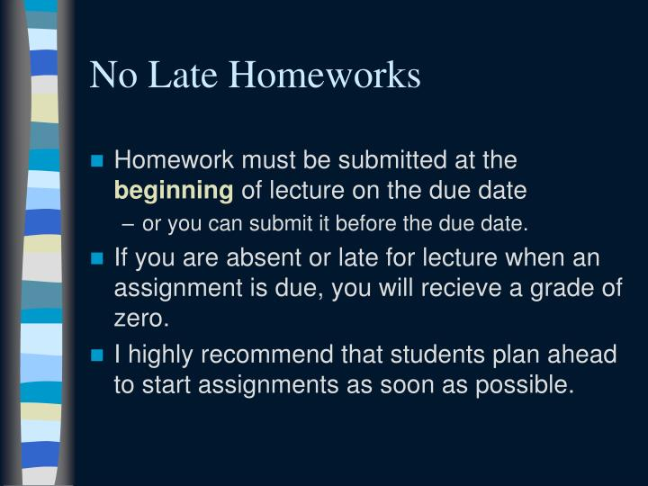 No Late Homeworks