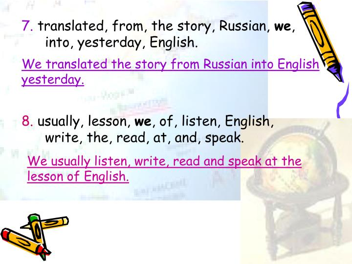 We translated the story from Russian into English yesterday.
