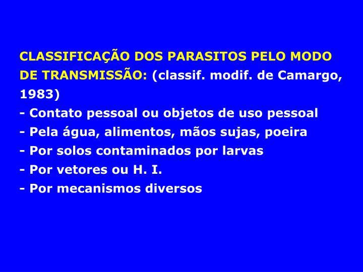 CLASSIFICAÇÃO DOS PARASITOS PELO MODO DE TRANSMISSÃO: