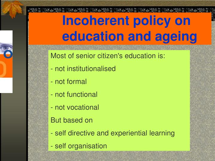 Incoherent policy on education and ageing