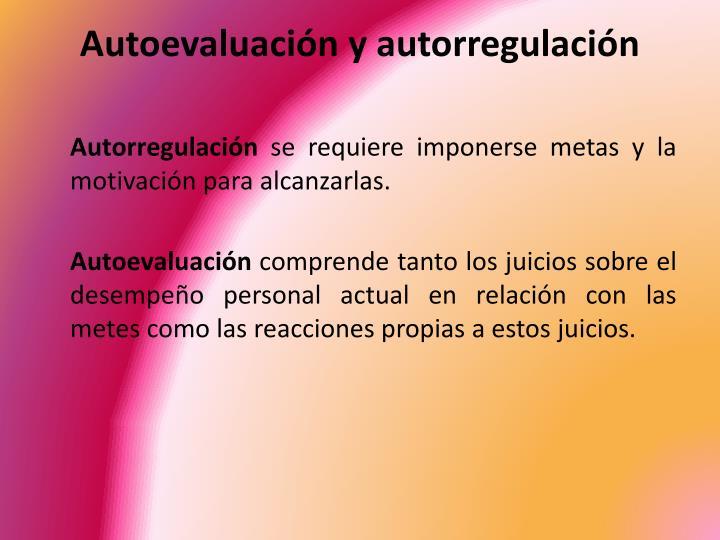 Autoevaluación y autorregulación