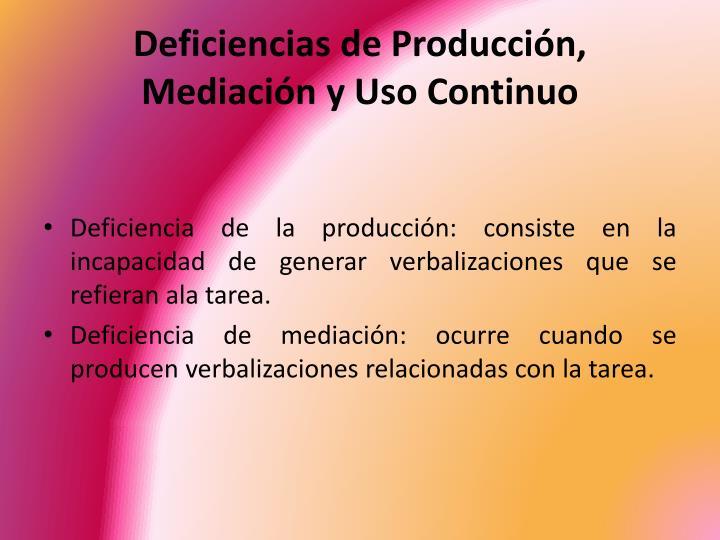Deficiencias de Producción, Mediación y Uso