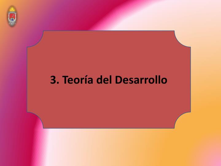 3. Teoría del Desarrollo