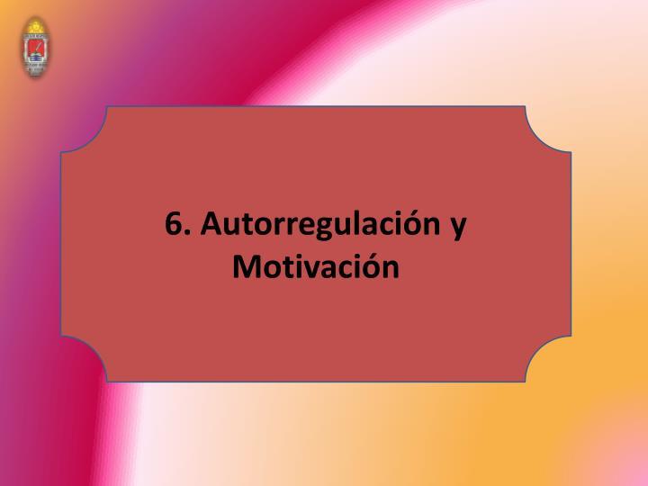 6. Autorregulación y Motivación