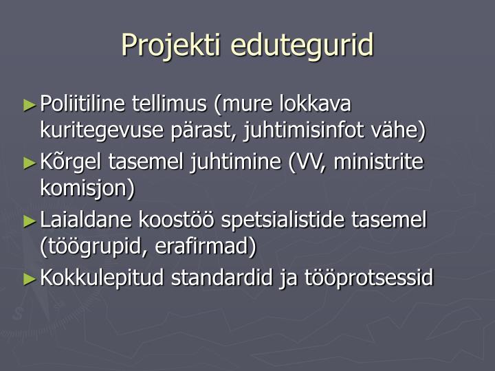 Projekti edutegurid