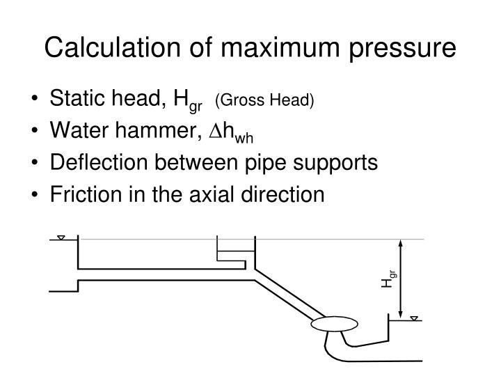 Calculation of maximum pressure