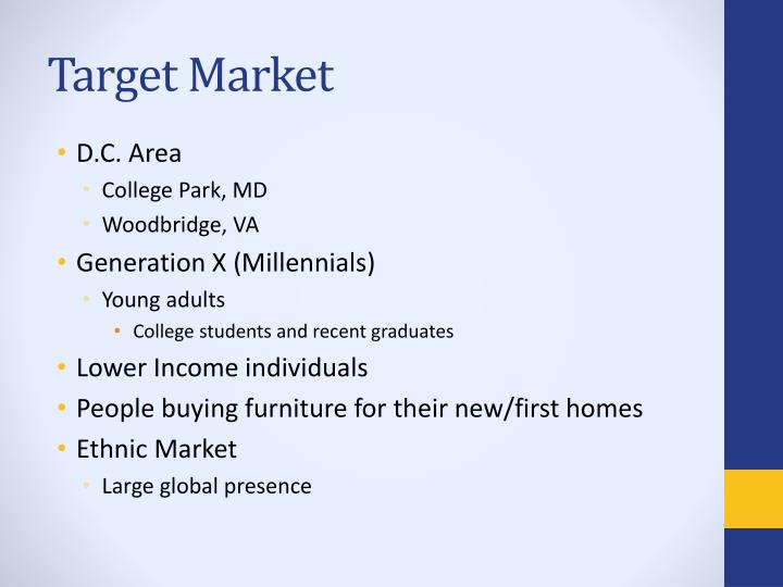 case study ikea target market and positioning strategy identification Youngme (2005) have pointed out that ikea use reverse positioning strategy to strip away some characteristics customers expect in mature products and add some surprising new elements which.