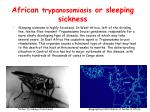 african trypanosomiasis or sleeping sickness