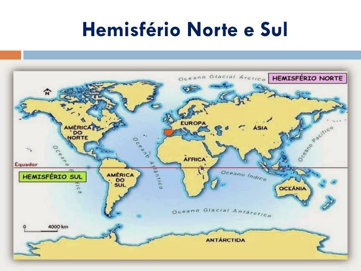 Hemisfério Norte e Sul