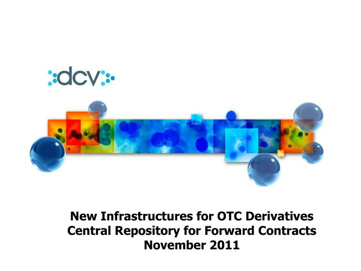 New Infrastructures for OTC Derivatives