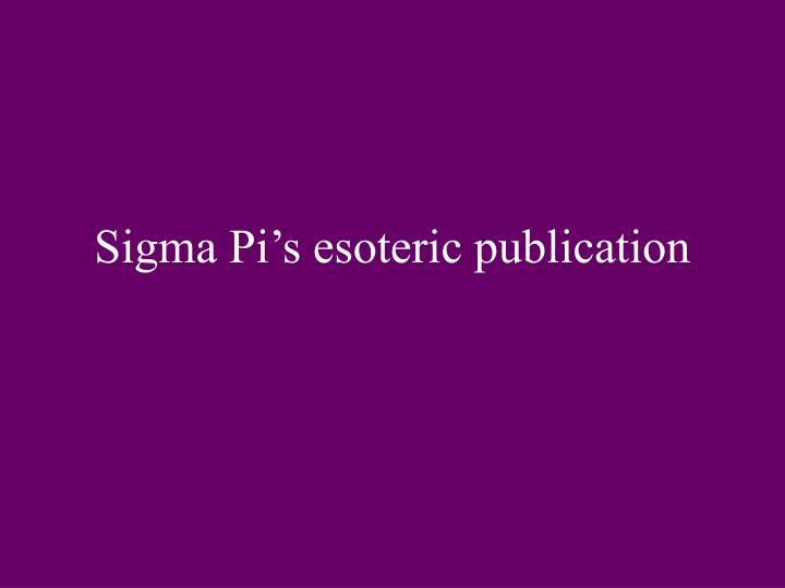 Sigma Pi's esoteric publication