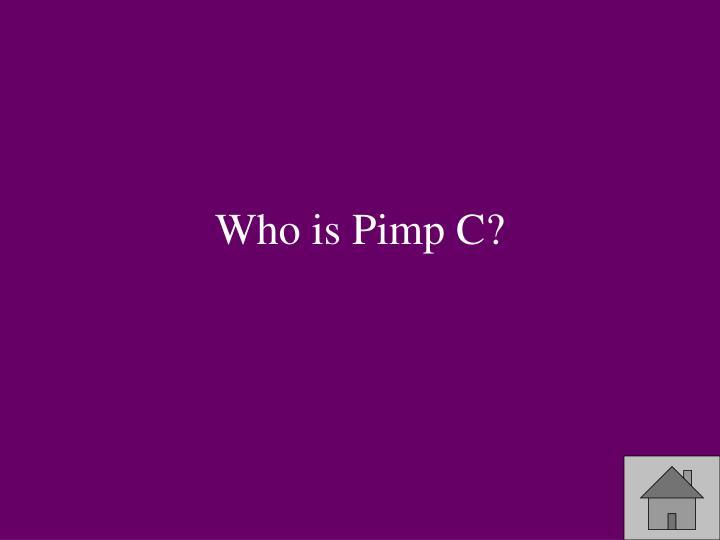 Who is Pimp C?