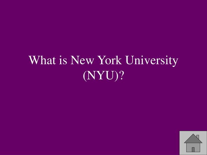 What is New York University (NYU)?