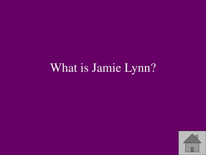 What is Jamie Lynn?