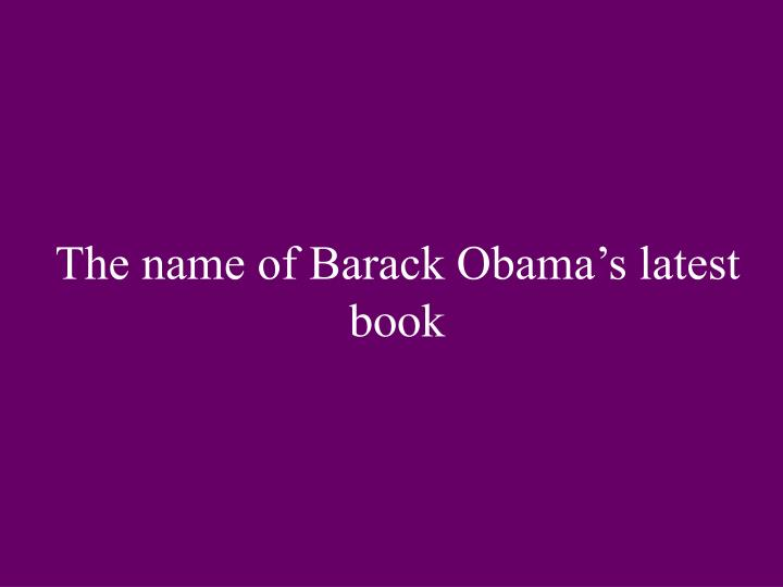 The name of Barack Obama's latest book