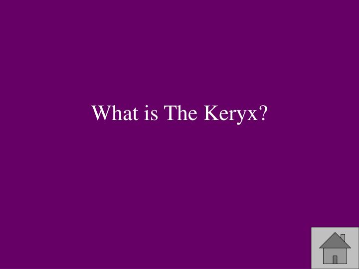 What is The Keryx?