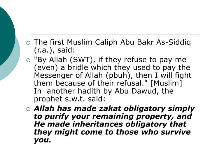 The first Muslim Caliph Abu Bakr As-Siddiq (r.a.), said: