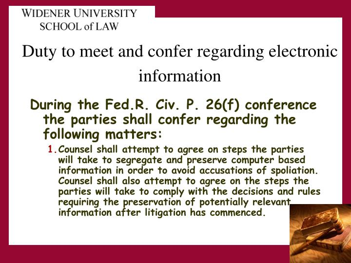 During the Fed.R. Civ. P. 26(f) conference the parties shall confer regarding the following matters:
