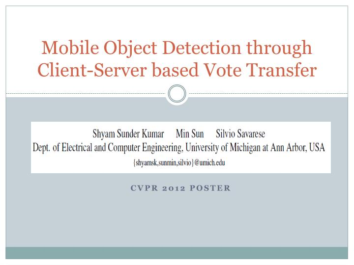 Mobile object detection through client server based vote transfer