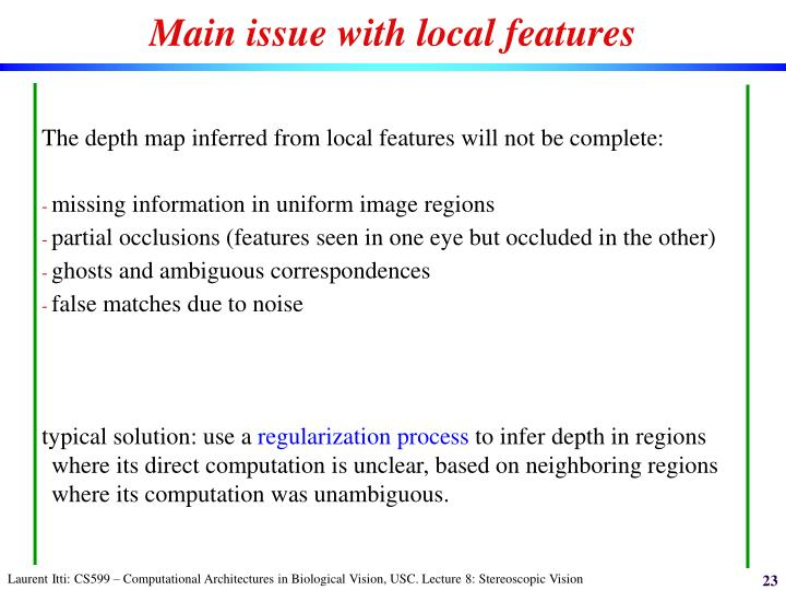 Main issue with local features