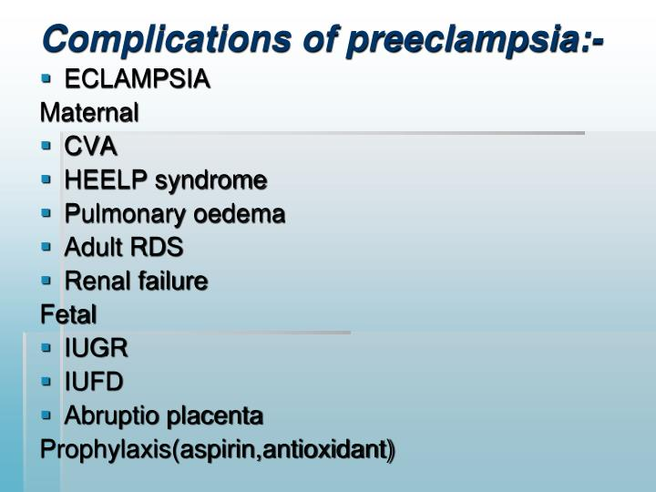 Complications of preeclampsia:-