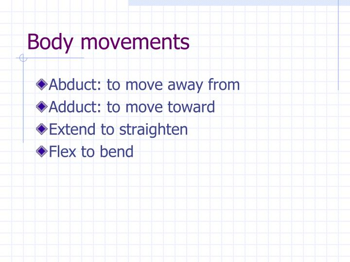 Body movements