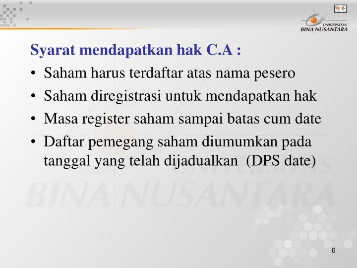 Syarat mendapatkan hak C.A :
