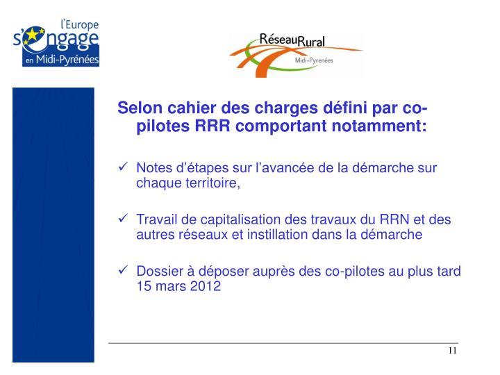 Selon cahier des charges défini par co-pilotes RRR comportant notamment: