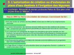 3 l autorisation de cr ation ou d extension de plans d eau destin s l irrigation des l gumes