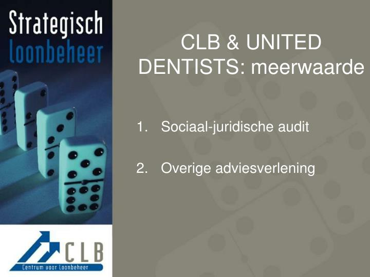 CLB & UNITED DENTISTS: meerwaarde