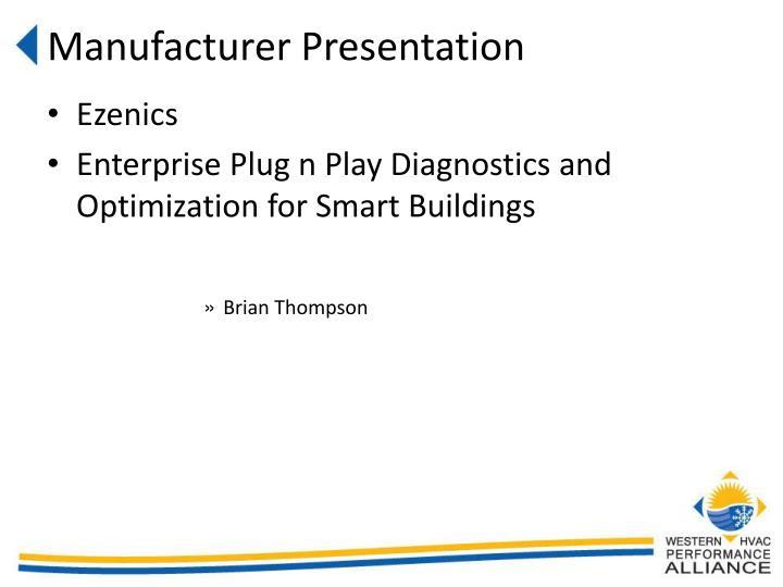 Manufacturer Presentation