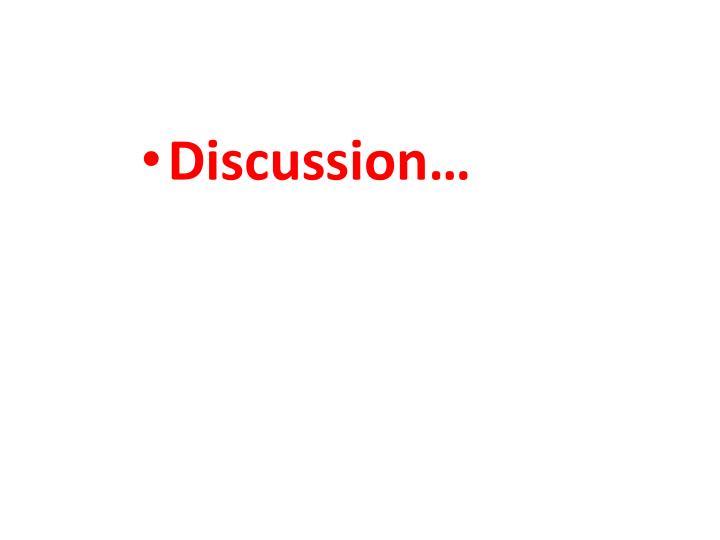 Discussion…