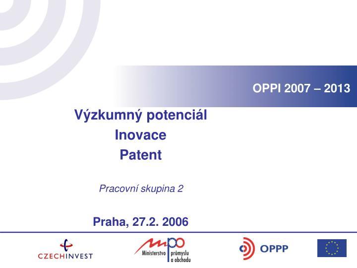 OPPI 2007 – 2013