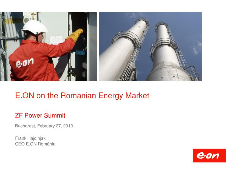 E on on the romanian energy market zf power summit