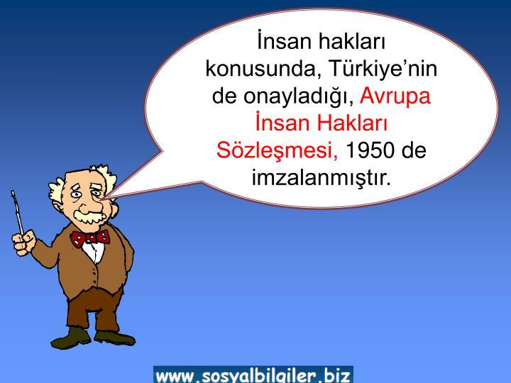 İnsan hakları konusunda, Türkiye'nin de onayladığı,