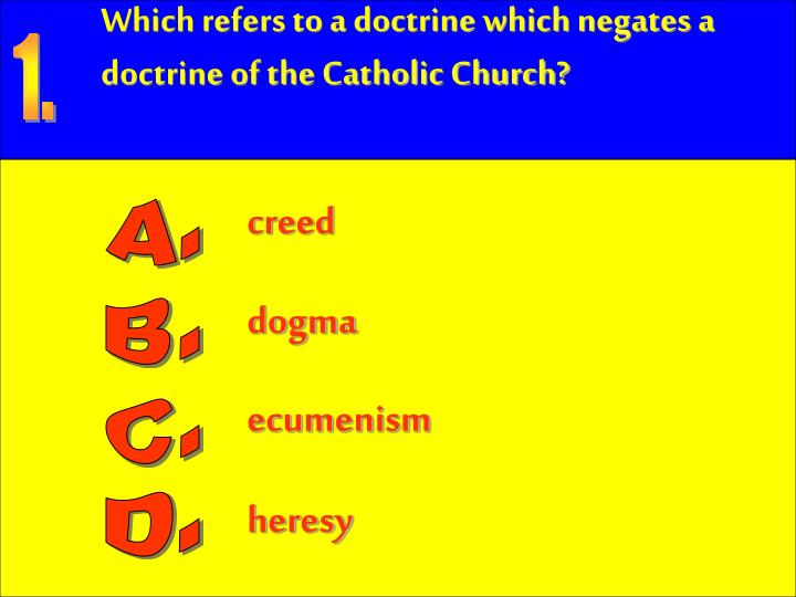 Which refers to a doctrine which negates a doctrine of the Catholic Church?