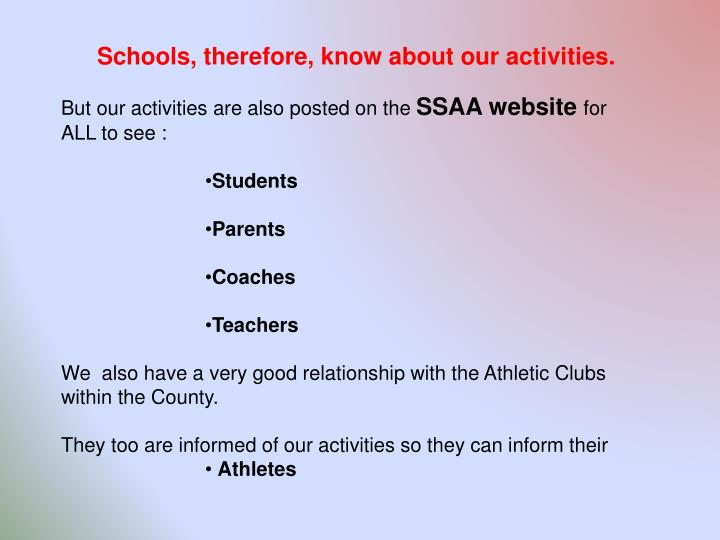Schools, therefore, know about our activities.