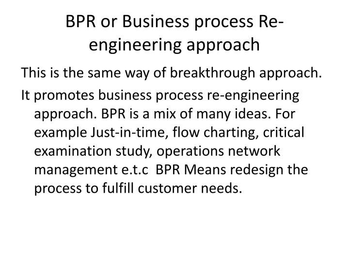 BPR or Business process Re-engineering approach