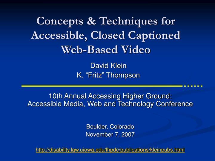 Concepts techniques for accessible closed captioned web based video