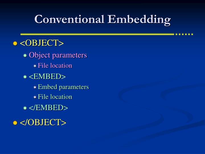 Conventional Embedding